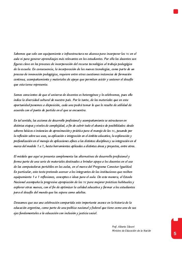 5Prof. Alberto SileoniMinistro de Educación de la NaciónSabemos que solo con equipamiento e infraestructura no alcanza par...