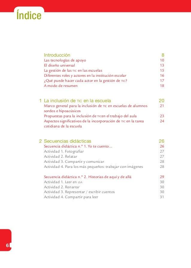 6Índice Introducción 8 Las tecnologías de apoyo 10 El diseño universal 13 La gestión de las tic en las escuelas 15...