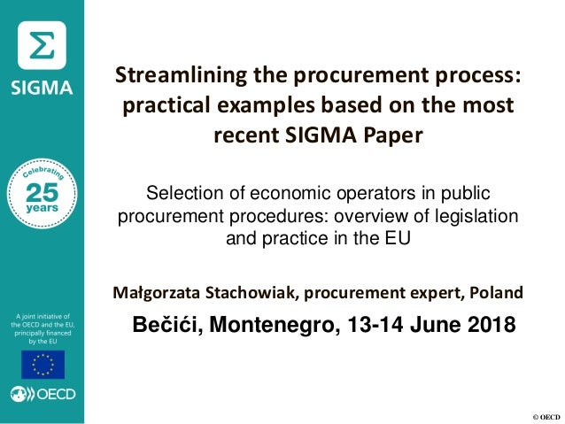 © OECD Streamlining the procurement process: practical examples based on the most recent SIGMA Paper Selection of economic...