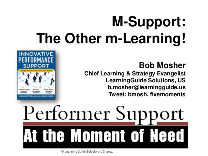 M-Support: <br />The Other m-Learning!<br />Bob Mosher<br />Chief Learning & Strategy Evangelist<br />LearningGuide Soluti...