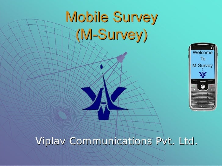 Mobile Survey (M-Survey) Viplav Communications Pvt. Ltd.