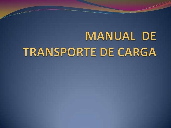MANUAL  DE   TRANSPORTE DE CARGA<br />