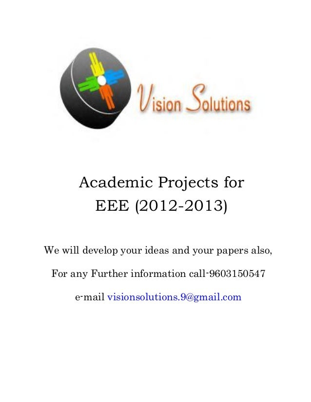Academic Projects for         EEE (2012-2013)We will develop your ideas and your papers also, For any Further information ...
