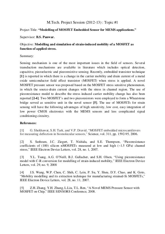 """M.Tech. Project Session (2012-13) : Topic #1Project Title: """"Modelling of MOSFET Embedded Sensor for MEMS applications.""""Sup..."""