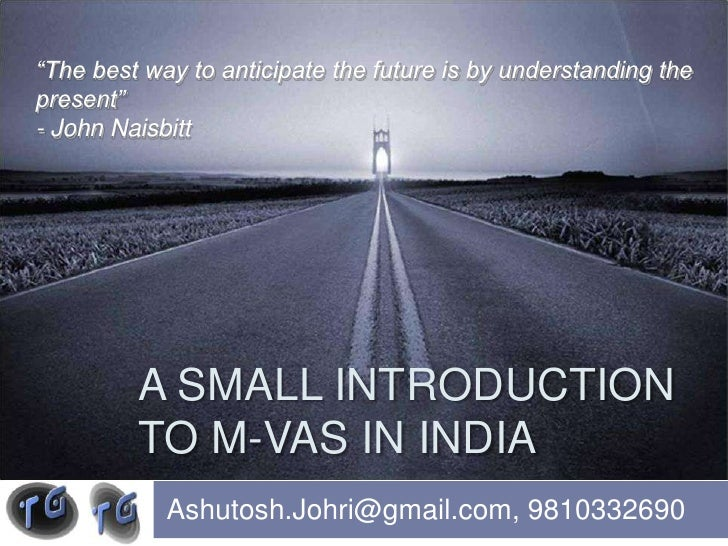 A small introduction to M-VAS in India<br />Ashutosh.Johri@gmail.com, 9810332690<br />