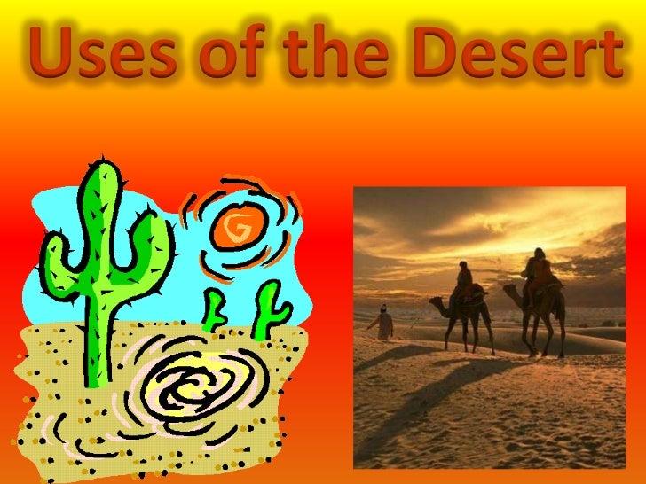 Uses of the Desert<br />