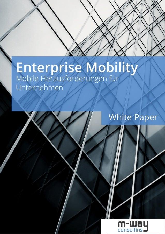 Enterprise Mobility – Mobile Herausforderungen für Unternehmen  Enterprise Mobility Mobile Herausforderungen für Unternehm...