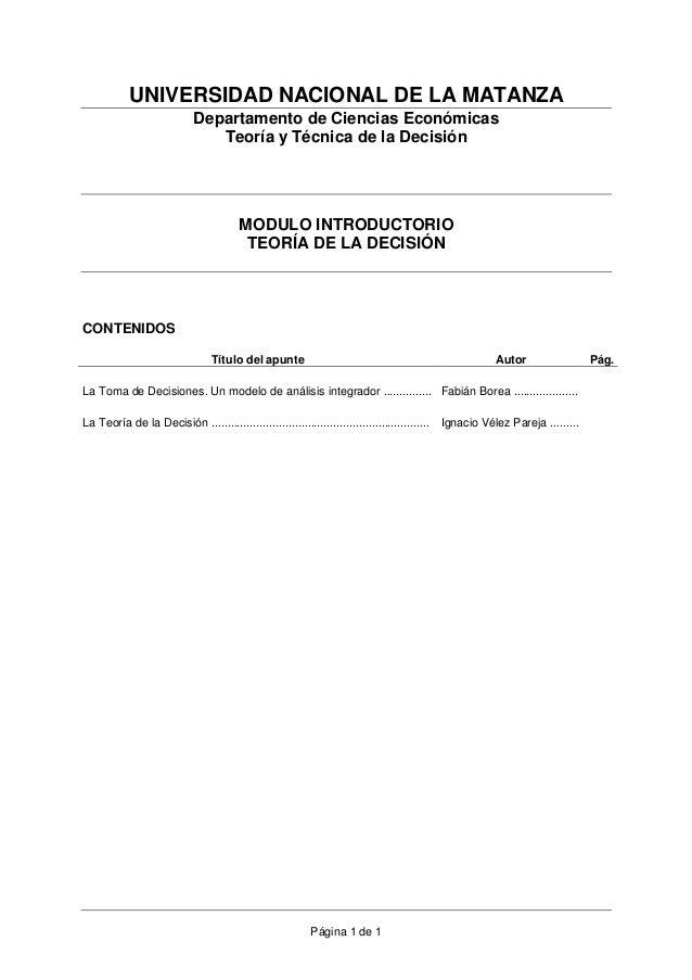Página 1 de 1 UNIVERSIDAD NACIONAL DE LA MATANZA Departamento de Ciencias Económicas Teoría y Técnica de la Decisión MODUL...