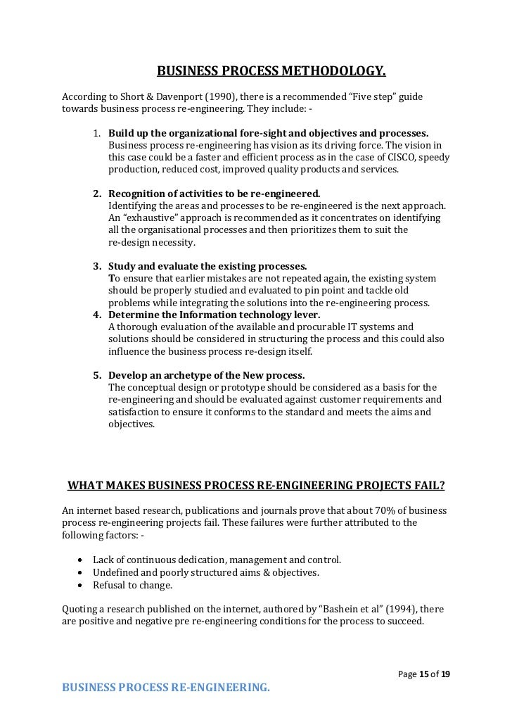 business process reegineering essay Case study on re engineering it means change management re engineering is like you need change in manpower behavior, thinking culture of company,etc business process reengineering is the analysis and design of workflows and processes within an organization.