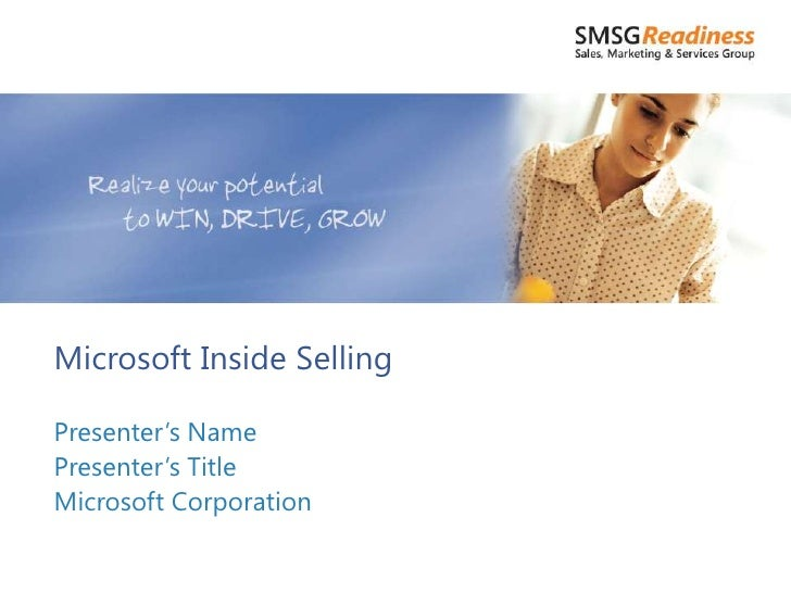 Microsoft Inside SellingPresenter's NamePresenter's TitleMicrosoft Corporation