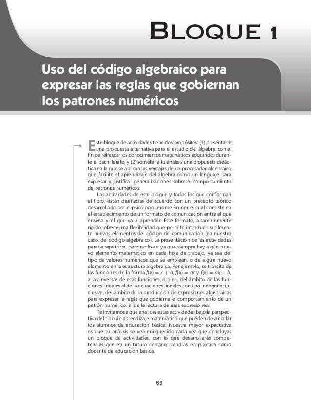 Bloque 1Uso del código algebraico paraexpresar las reglas que gobiernanlos patrones numéricos       E    ste bloque de act...