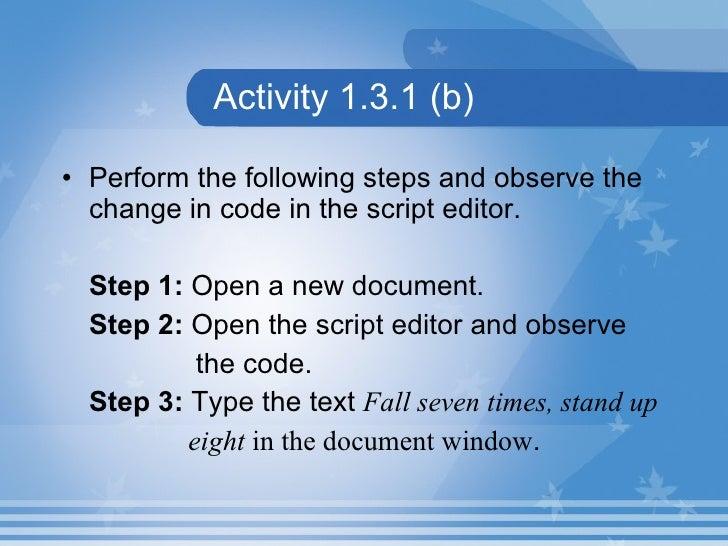 Activity 1.3.1 (b) <ul><li>Perform the following steps and observe the change in code in the script editor. </li></ul><ul>...