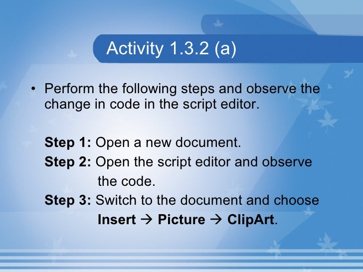 Activity 1.3.2 (a) <ul><li>Perform the following steps and observe the change in code in the script editor. </li></ul><ul>...