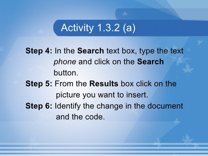 Activity 1.3.2 (a) <ul><li>Step 4:  In the  Search  text box, type the text  </li></ul><ul><li>phone  and click on the  Se...