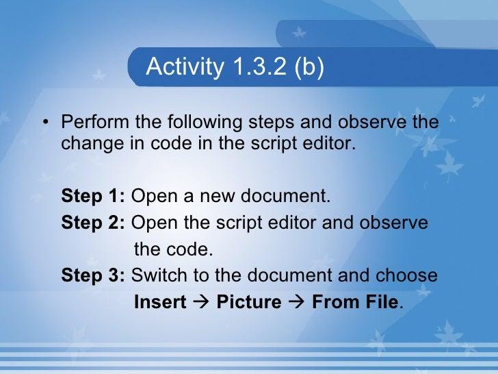 Activity 1.3.2 (b) <ul><li>Perform the following steps and observe the change in code in the script editor. </li></ul><ul>...