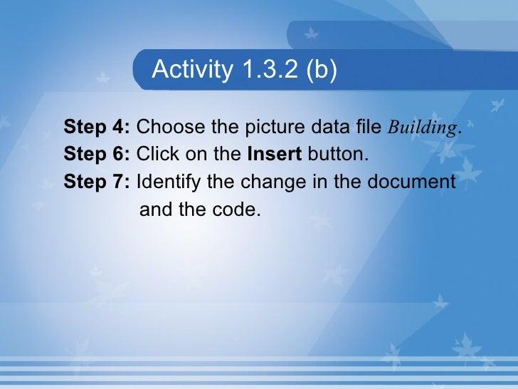 Activity 1.3.2 (b) <ul><li>Step 4:  Choose the picture data file  Building . </li></ul><ul><li>Step 6:  Click on the  Inse...