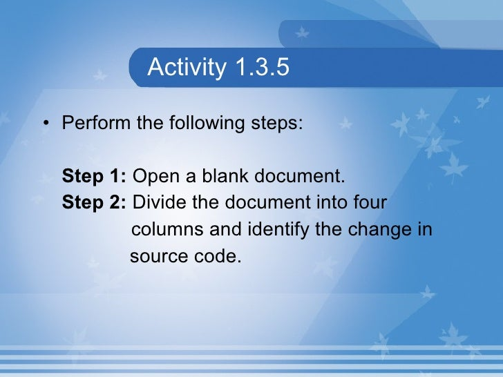 Activity 1.3.5 <ul><li>Perform the following steps: </li></ul><ul><li>Step 1:  Open a blank document. </li></ul><ul><li>St...