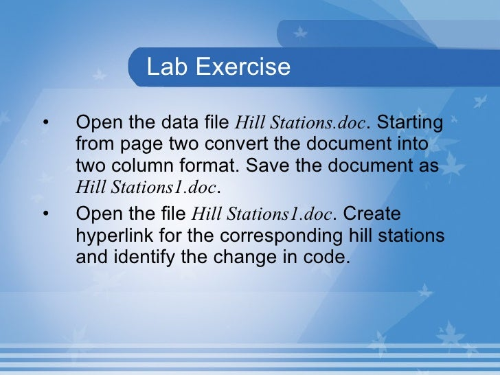 Lab Exercise <ul><li>Open the data file  Hill Stations.doc . Starting from page two convert the document into two column f...