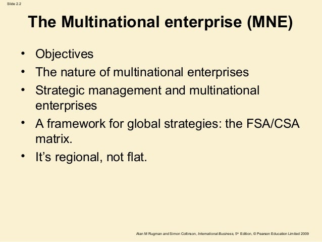 explain why and how firms become multinational enterprises It seeks to explain why multinational enterprises adopt different global strategies 2-11: globalization and global strategy companies in the united states.