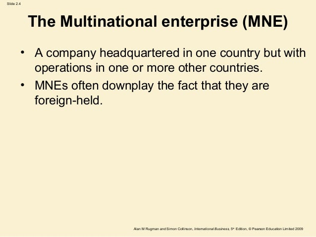 explain why and how firms become multinational enterprises What are the basic options for a fledgling multinational corporation to spread its   in this setup, your business sells its technological know-how to a foreign firm,.