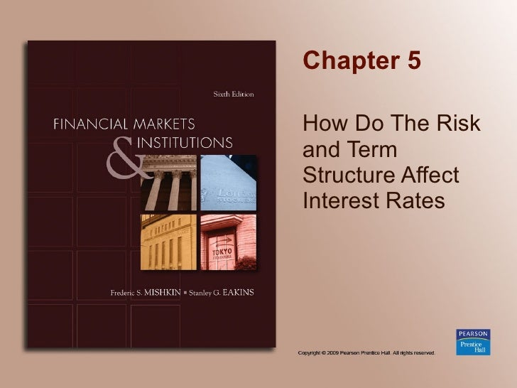 Chapter 5 How Do The Risk and Term Structure Affect Interest Rates