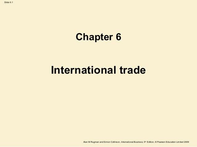 Slide 6.1 Alan M Rugman and Simon Collinson, International Business, 5th Edition, © Pearson Education Limited 2009 Interna...
