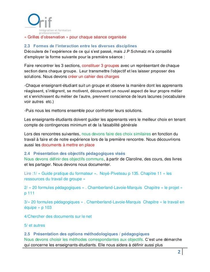 « Grilles d'observation » pour chaque séance organisée2.3 Formes de l'interaction entre les diverses disciplinesDécoulera ...