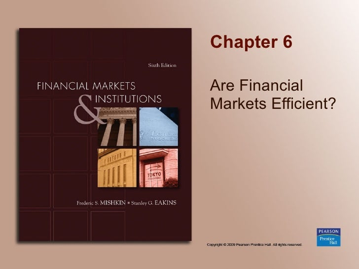 Chapter 6 Are Financial Markets Efficient?