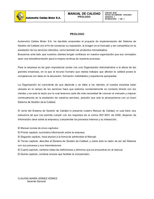 PROLOGO Automotriz Caldas Motor S.A. ha decidido emprender el proyecto de implementación del Sistema de Gestión de Calidad...