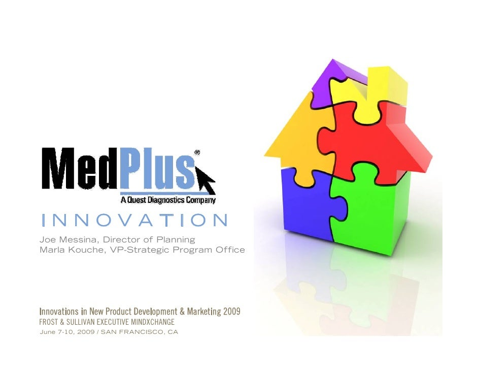 INNOVATION Joe Messina, Director of Planning Marla Kouche, VP-Strategic Program Office     Innovations in New Product Deve...