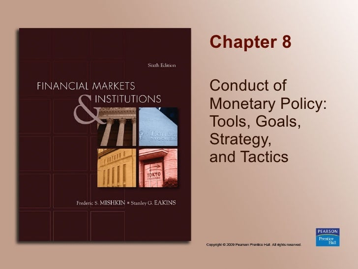 Chapter 8 Conduct of Monetary Policy: Tools, Goals,  Strategy,  and Tactics
