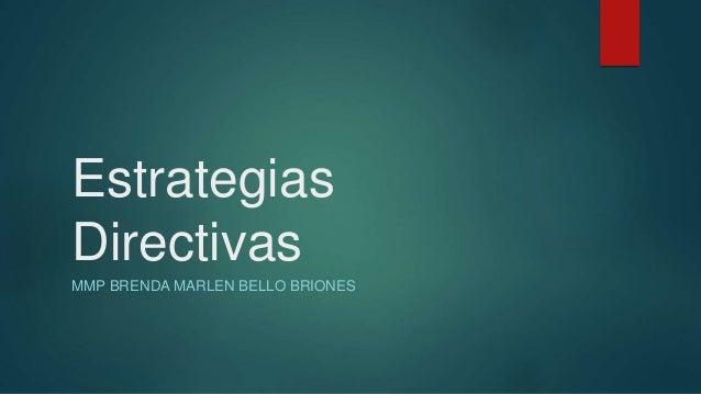 Estrategias Directivas MMP BRENDA MARLEN BELLO BRIONES