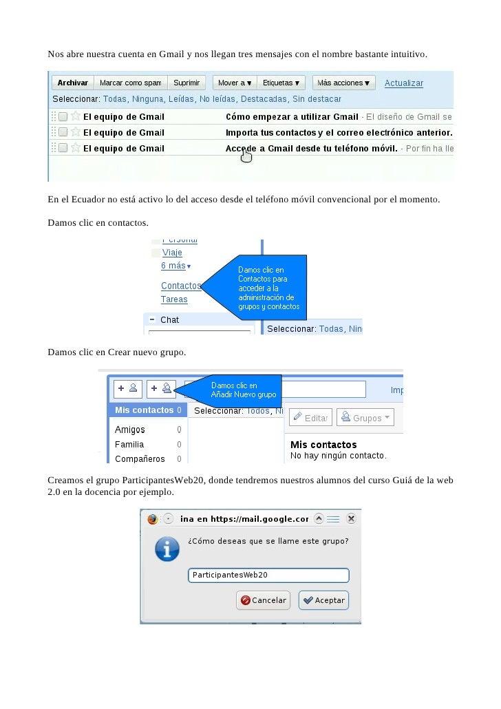 Nos abre nuestra cuenta en Gmail y nos llegan tres mensajes con el nombre bastante intuitivo.     En el Ecuador no está ac...