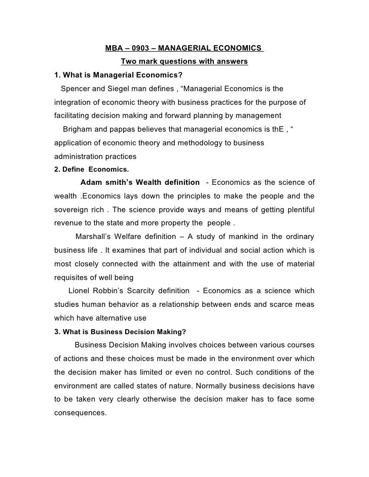 MBA – 0903 – MANAGERIAL ECONOMICS                     Two mark questions with answers 1. What is Managerial Economics?  Sp...