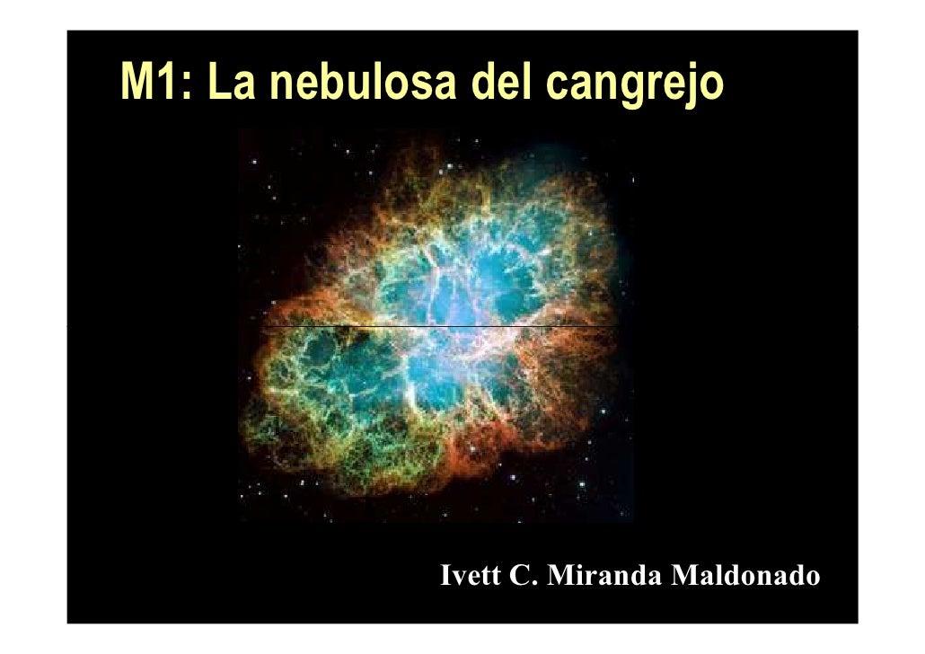 M1: La nebulosa del cangrejo                   Ivett C. Miranda Maldonado