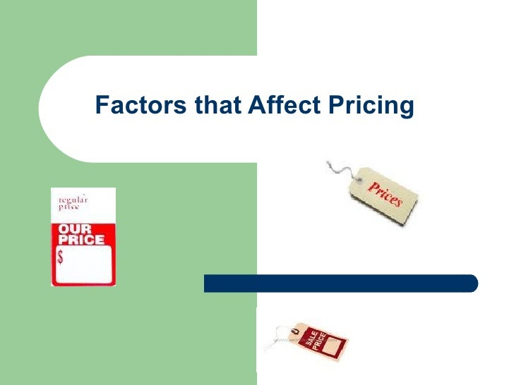 Factors that Affect Pricing