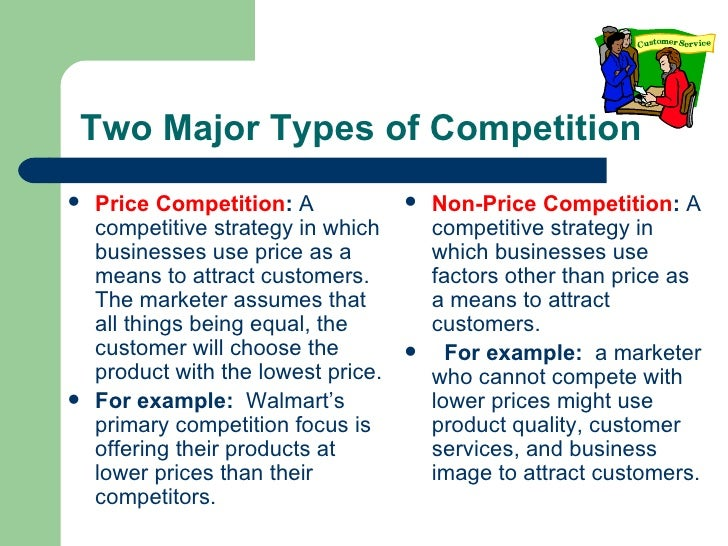 non price competition Non-price competition examples of physical characteristics pen car shoes purses service level the level of service provided differentiates high class businesses from the others the more customer services a business provides, the higher the price definition.