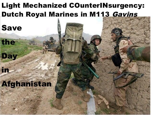 Light Mechanized COunterINsurgency:Dutch Royal Marines in M113 GavinsSavetheDayinAfghanistan