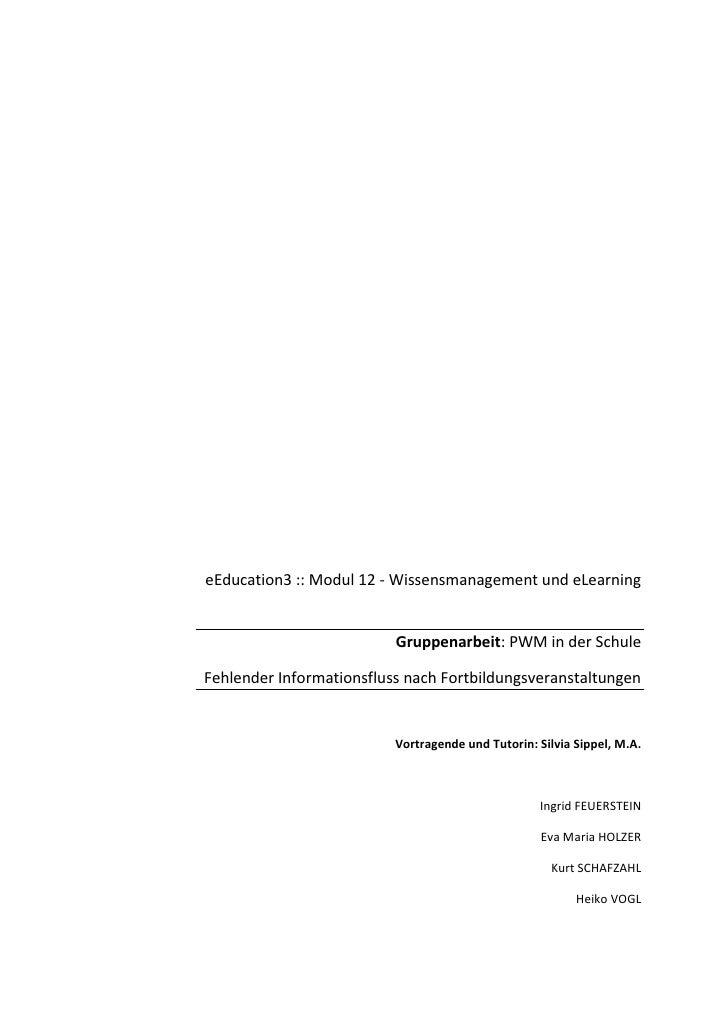 eEducation3 :: Modul 12 - Wissensmanagement und eLearning                             Gruppenarbeit: PWM in der Schule  Fe...