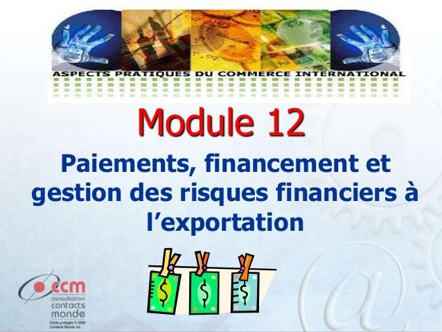 Module 12 Paiements, financement et gestion des risques financiers à l'exportation