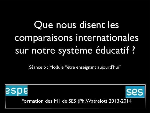 """Que nous disent les comparaisons internationales sur notre système éducatif ? Séance 6 : Module """"être enseignant aujourd'h..."""