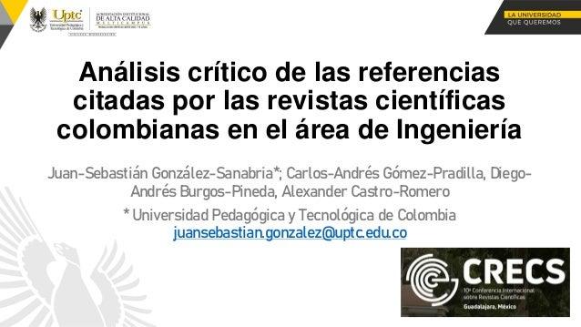 Análisis crítico de las referencias citadas por las revistas científicas colombianas en el área de Ingeniería Juan-Sebasti...