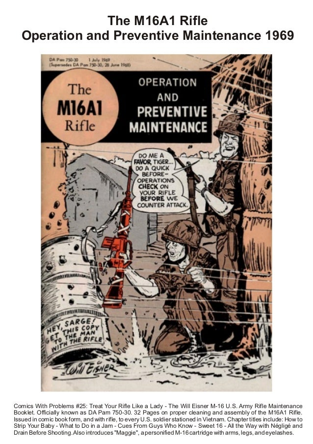 The M16A1 RifleOperation and Preventive Maintenance 1969Comics With Problems #25: Treat Your Rifle Like a Lady - The Will ...