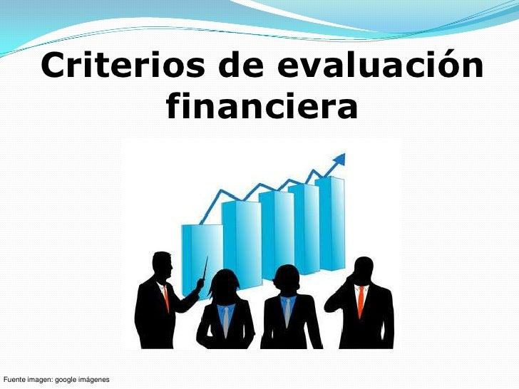 Criterios de evaluación                 financieraFuente imagen: google imágenes