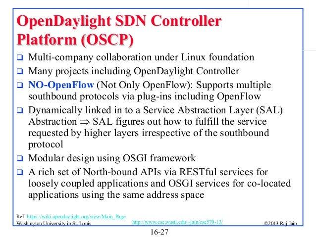 OpenDaylight SDN Controller Platform (OSCP)         Multi-company collaboration under Linux foundation Many projects...