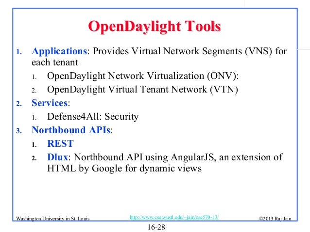 OpenDaylight Tools 1.  2. 3.  Applications: Provides Virtual Network Segments (VNS) for each tenant 1. OpenDaylight Networ...