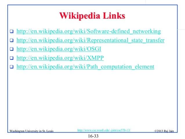Wikipedia Links       http://en.wikipedia.org/wiki/Software-defined_networking http://en.wikipedia.org/wiki/Represent...