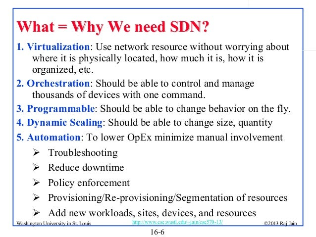 What = Why We need SDN? 1. Virtualization: Use network resource without worrying about where it is physically located, how...