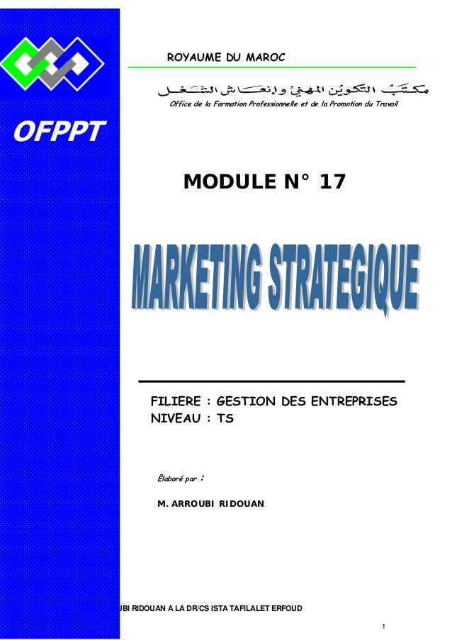 ROYAUME DU MAROC  Office de la Formation Professionnelle et de la Promotion du Travail  OFPPT MODULE N° 17  FILIERE : GEST...