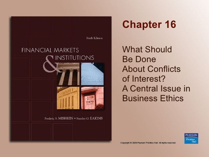 Chapter 16 What Should  Be Done  About Conflicts  of Interest?  A Central Issue in Business Ethics